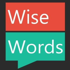 34 Kata Bijak Bahasa Inggris ( WISE WORDS ) Beserta Artinya Lengkap