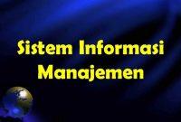 Pengertian, Fungsi, Dan Tujuan Sistem Informasi Manajemen (SIM) Beserta Contohnya