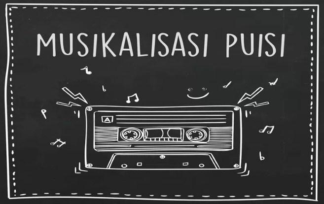 Pengertian, Bentuk dan Contoh Cara Membuat Musikalisasi Puisi