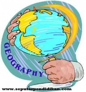 14 Pengertian Geografi Menurut Para Ahli