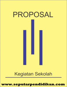 Contoh dan Cara Membuat Proposal Kegiatan