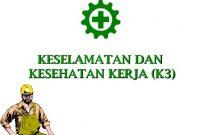 Pengertian, Fungsi dan Tujuan Keselamatan dan Kesehatan Kerja (K3)