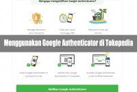 Cara Menggunakan Google Authenticator di Tokopedia