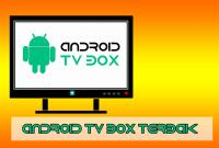 Android TV Box Terbaik