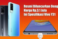 Resmi Diluncurkan Dengan Harga Rp.3.1 Juta, Ini Spesifikasi Vivo Y31