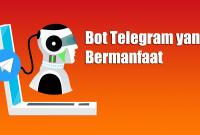 Bot Telegram yang Bermanfaat