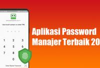Aplikasi Password Manajer Terbaik 2021