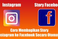 Cara Membagikan Story Instagram ke Facebook Secara Otomatis