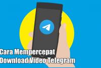 Cara Mempercepat Download Video Telegram