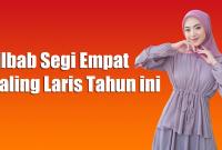 4 Jilbab Segi Empat Paling Laris Tahun ini