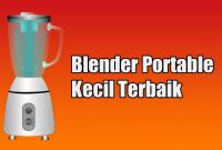 Blender Portable Kecil Terbaik