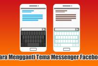 Cara Mengganti Tema Messenger Facebook