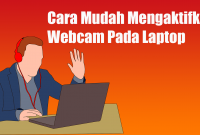 Cara Mudah Mengaktifkan Webcam Pada Laptop