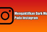Mengaktifkan Dark Mode Pada Instagram
