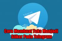 Cara Membuat Teks Menjadi Stiker Pada Telegram