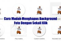 Cara Mudah Menghapus Background Foto Dengan Sekali Klik