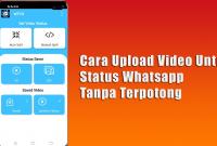 Cara Upload Video Untuk Status Whatsapp Tanpa Terpotong