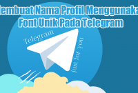 Membuat Nama Profil Menggunakan Font Unik Pada Telegram