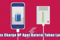 Tips Charge HP Agar Baterai Tahan Lama